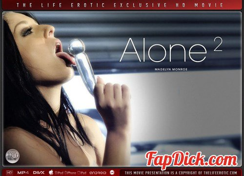 TheLifeErotic.com - Madelyn Monroe - Alone 2 [FullHD 1080p]